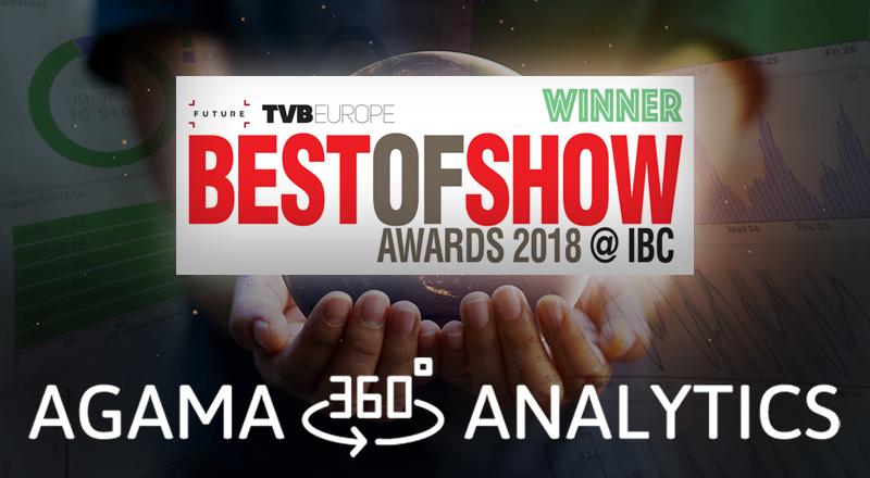Agama 360 Analytics, winner in TVBEurope Best of Show IBC 2018
